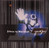 GUSGUS/THIS IS NORMAL