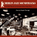 MANFRED BURZLAFF/Berlin Jazz Soundtracks