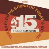 V.A. /RECORD KICKS 15TH - THE EXPLOSION SOUND OF TODAY'S SCENE (CD)