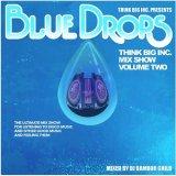 DJ BAMBOO CHILD/THINK BIG MIX SHOW VOL.2 -BLUE DROPS-