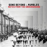 GONE BEYOND & MUMBLES/NOTES FROM THE UNDERGROUND