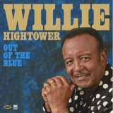 WILLIE HIGHTOWER/OUT OF THE BLUE