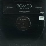 ROMEO/IT'S ALL GRAVY