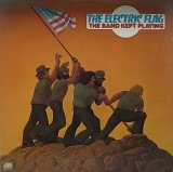 THE ELECTRIC FLAG/THE BAND KEPT PLAYING