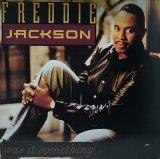 FREDDIE JACKSON/WAS IT SOMETHING