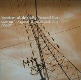 LONDON ELEKTRICITY/ROUND THE CORNER