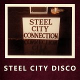 STEEL CITY CONNECTION/STEEL CITY DISCO