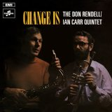 DON RENDELL & IAN CARR/CHANGE IS