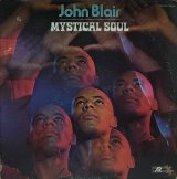 JOHN BLAIR/MYSTICAL SOUL