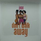 JADE/DON'T WALK AWAY
