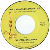 CARLTON JUMEL SMITH / COLD DIAMOND & MINK/THIS IS WHAT LOVE LOOKS LIKE !