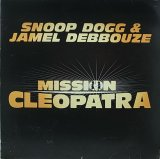 SNOOP DOGG & JAMEL DEBBOUZE/MISSION CLEOPATRA