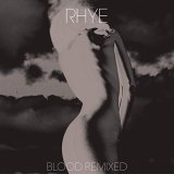 RHYE/BLOOD REMIXED