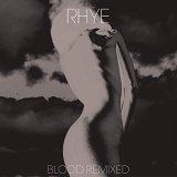 RHYE/BLOOD REMIXED