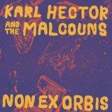 KARL HECTOR & THE MALCOUNS/NON EX ORBIS