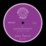 PONTCHATRAIN / BLAIR FRENCH/AFTERLIFE / POOL