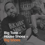 BIG TONE + HOUSE SHOES/BIG SHOES