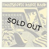 THE MAUSKOVIC DANCE BAND/THE MAUSKOVIC DANCE BAND