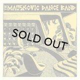 THE MAUSKOVIC DANCE BAND/THE MAUSKOVIC DANCE BAND