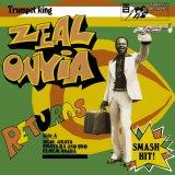 ZEAL ONYIA/TRUMPET KING ZEAL ONYIA RETURNS