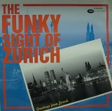 V.A./THE FUNKY SIGHT OF ZURICH