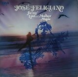JOSE FELICIANO/FOR MY LOVE...MOTHER MUSIC