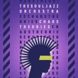 THE SOULJAZZ ORCHESTRA/CHAOS THEORIES