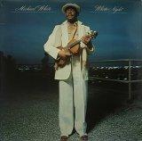 MICHAEL WHITE/WHITE NIGHT
