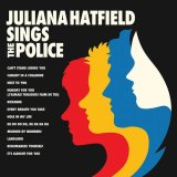 JULIANA HATFIELD/JULIANA HATFIELD SINGS THE POLICE