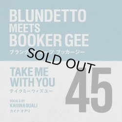 画像1: BLUNDETTO MEETS BOOKER GEE/TAKE ME WITH YOU