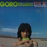 野口五郎/GORO IN LOS ANGELES U.S.A. 北回帰線