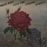 BILLY PAUL/ONLY THE STRONG SURVIVE