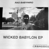 RAS BABYHIRO/WICKED BABYLON EP