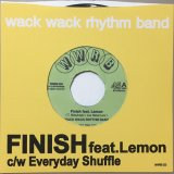 WACK WACK RHYTHM BAND/Finish feat.Lemon c/w Everyday Shuffle
