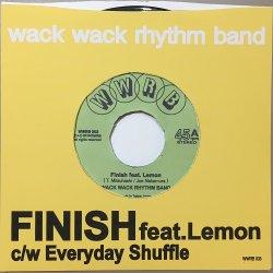 画像1: WACK WACK RHYTHM BAND/Finish feat.Lemon c/w Everyday Shuffle
