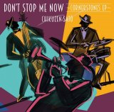 CHIKUZEN SATO 佐藤竹善 / Don't Stop Me Now -Cornerstones EP-