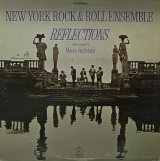 NEW YORK ROCK & ROLL ENSEMBLE/REFLECTIONS