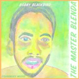 BOBBY BLACKBIRD/THE MASTER BLENDA
