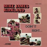 MIKE JAMES KIRKLAND/DOIN' IT RIGHT