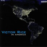 VICTOR RICE/IN AMERICA