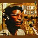 DELROY WILSON/DUBBING AT KING TUBBY'S