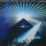 MONDO GROSSO/DANCEFLOOR COMBAT
