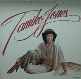 TAMIKO JONES/CAN'T LIVE WITHOUT YOUR LOVE