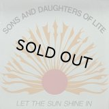 SONS AND DAUGHTERS OF LITE/LET THE SUN SHINE IN
