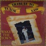 TENOR SAW / WAKE THE TOWN(TRIBUTE TO TENOR SAW)