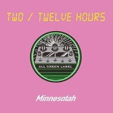 DJ MINNESOTAH/TWO / TWELVE HOURS