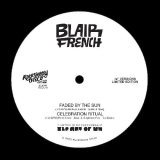 BLAIR FRENCH/FADED BY THE SUN / CELEBRATION RITUAL