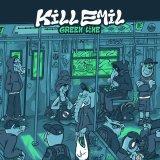KILL EMIL/GREEN LINE