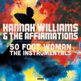 HANNAH WILLIAMS & THE AFFIRMATIONS/50 FOOT WOMAN THE INSTRUMENTALS