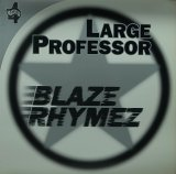 LARGE PROFESSOR/BLAZE RHYMEZ